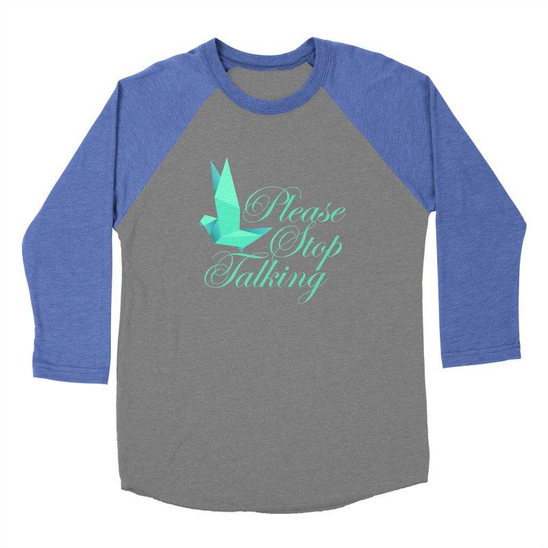 Please Stop Talking Women's Longsleeve T-Shirt by James Zintel