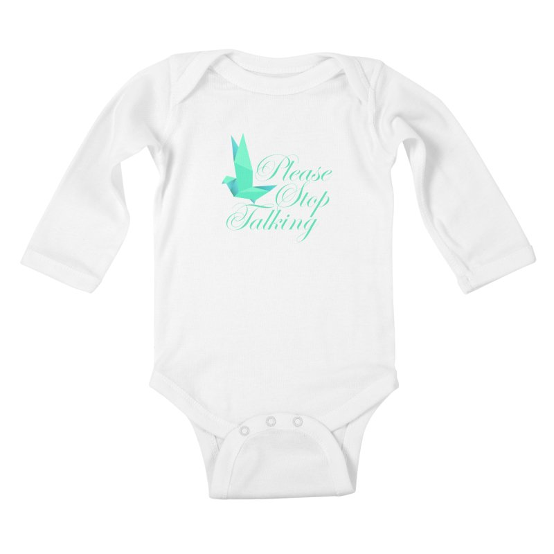 Please Stop Talking Kids Baby Longsleeve Bodysuit by James Zintel