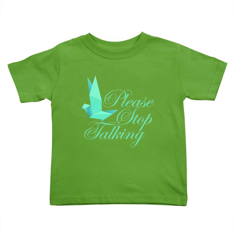 Please Stop Talking Kids Toddler T-Shirt by James Zintel