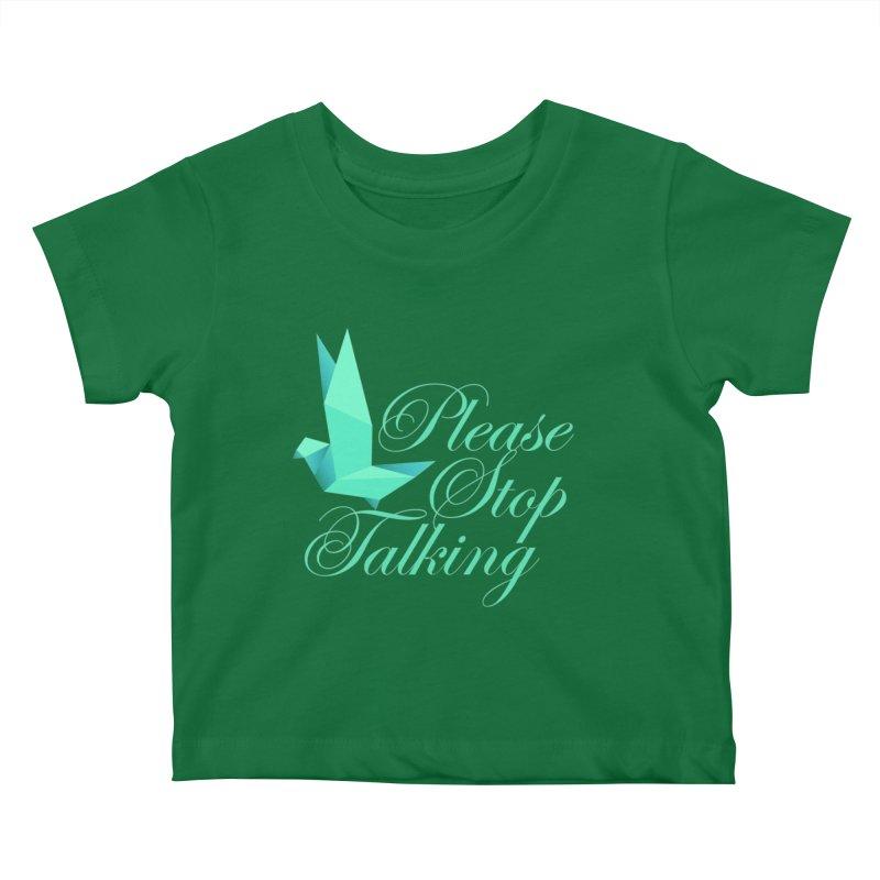 Please Stop Talking Kids Baby T-Shirt by James Zintel