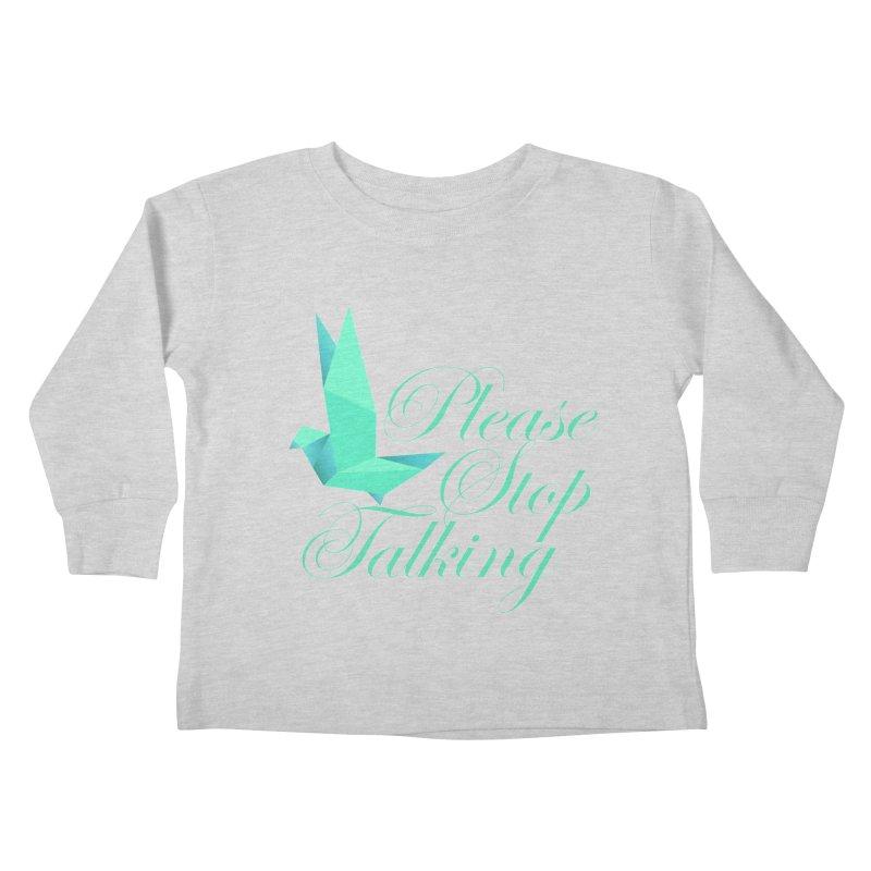 Please Stop Talking Kids Toddler Longsleeve T-Shirt by James Zintel