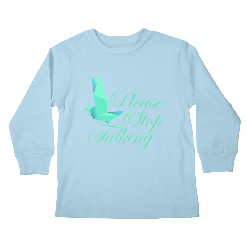 Please Stop Talking Kids Longsleeve T-Shirt by James Zintel