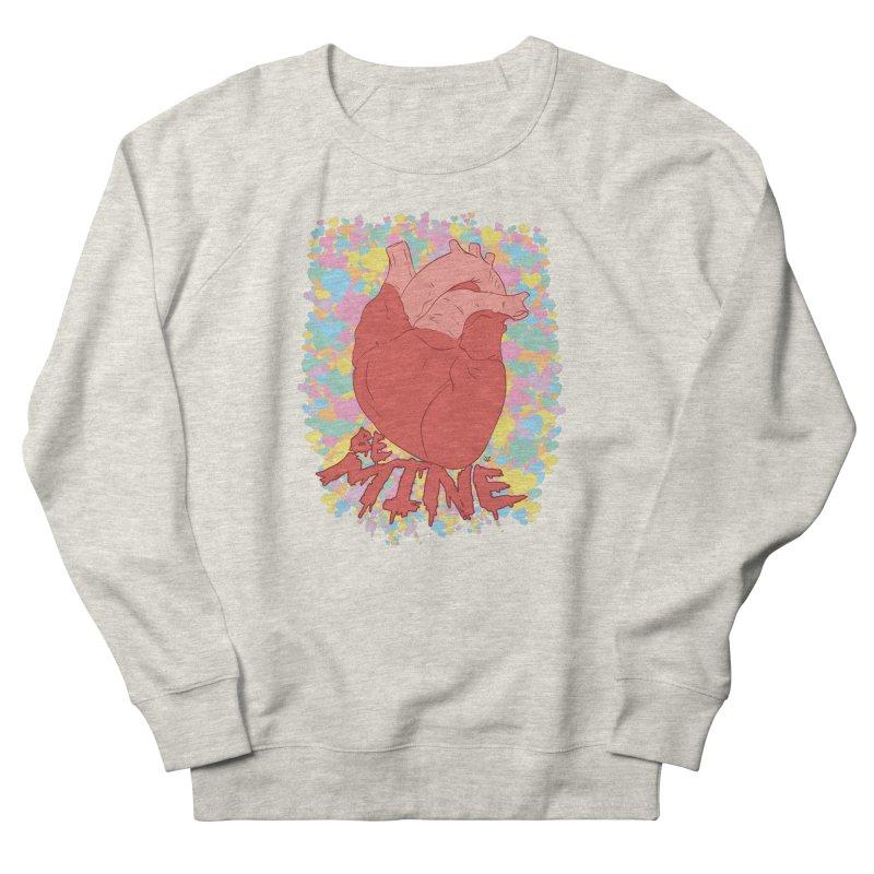 Be Mine Women's Sweatshirt by James Zintel