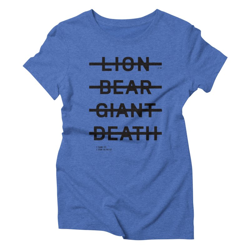 LION, BEAR, GIANT, DEATH Women's Triblend T-Shirt by Jamus + Adriana