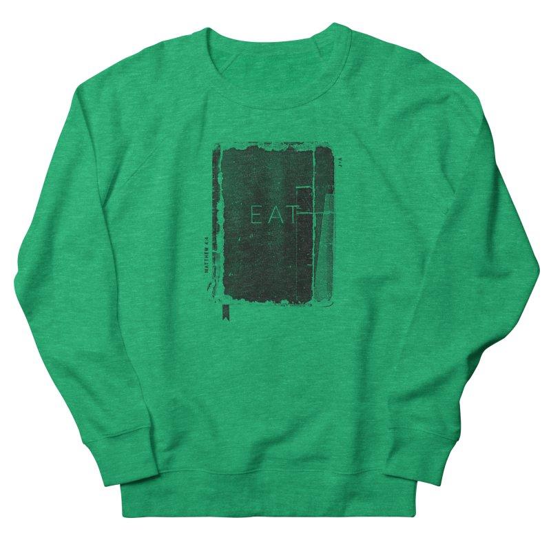 EAT Men's French Terry Sweatshirt by Jamus + Adriana
