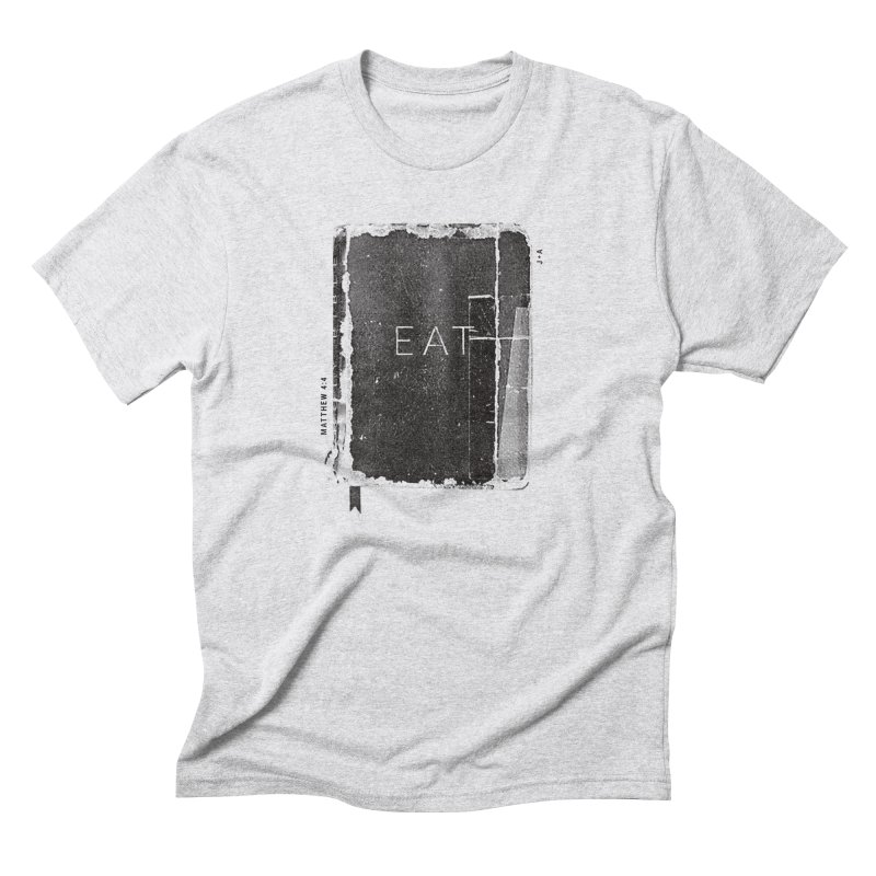 EAT Men's Triblend T-Shirt by Jamus + Adriana