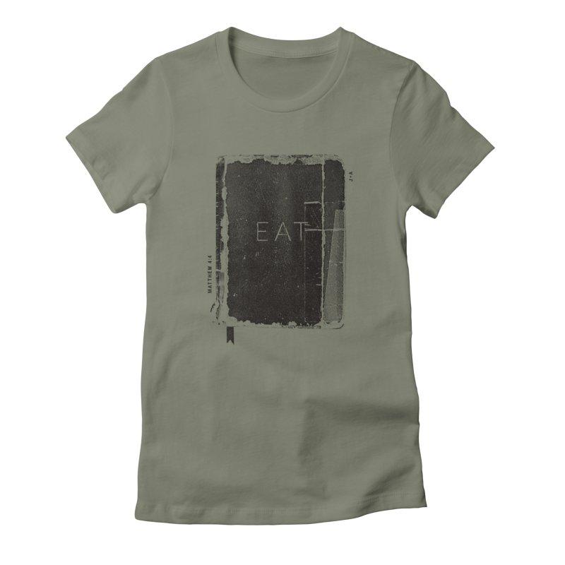 EAT Women's T-Shirt by Jamus + Adriana