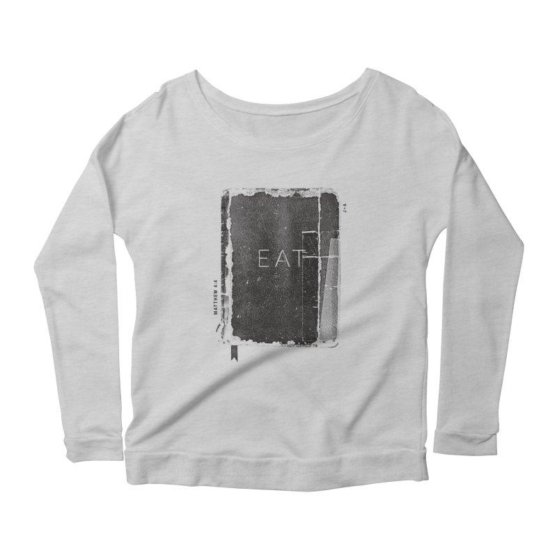 EAT Women's Scoop Neck Longsleeve T-Shirt by Jamus + Adriana