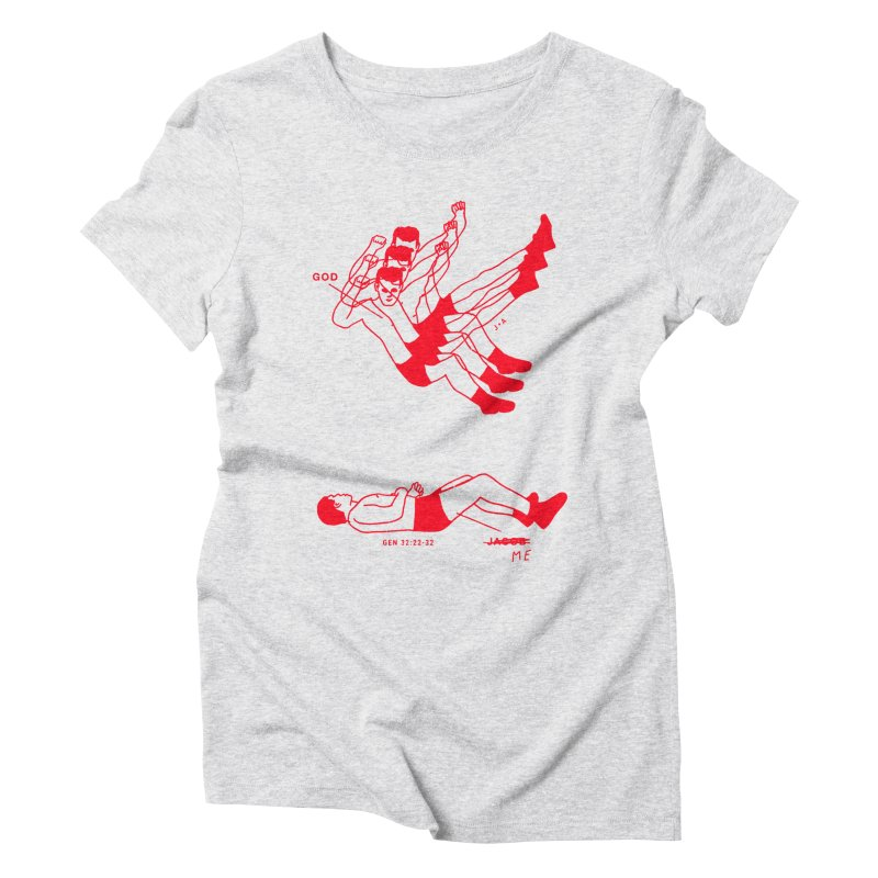 WRESTLING WITH GOD (RED) Women's Triblend T-Shirt by Jamus + Adriana