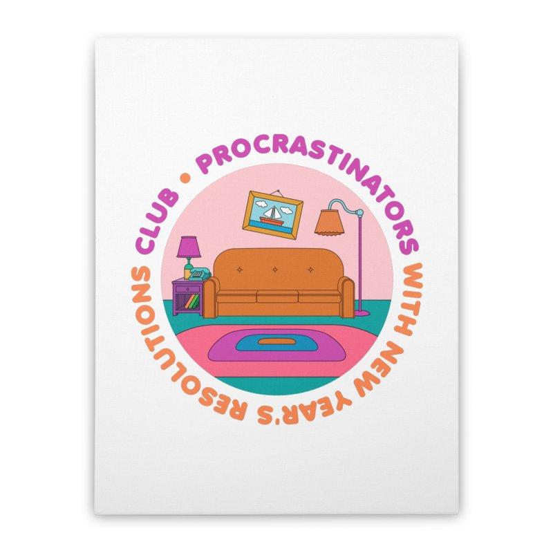 Procrastinators Club Home Stretched Canvas by Jana Artist Shop