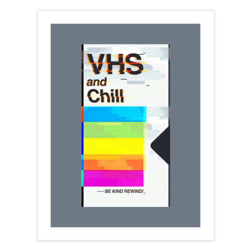 VHS And Chill Home Fine Art Print by Jana Artist Shop
