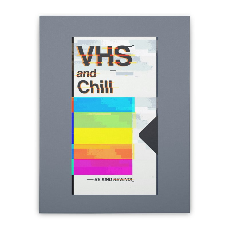 VHS And Chill Home Stretched Canvas by Jana Artist Shop