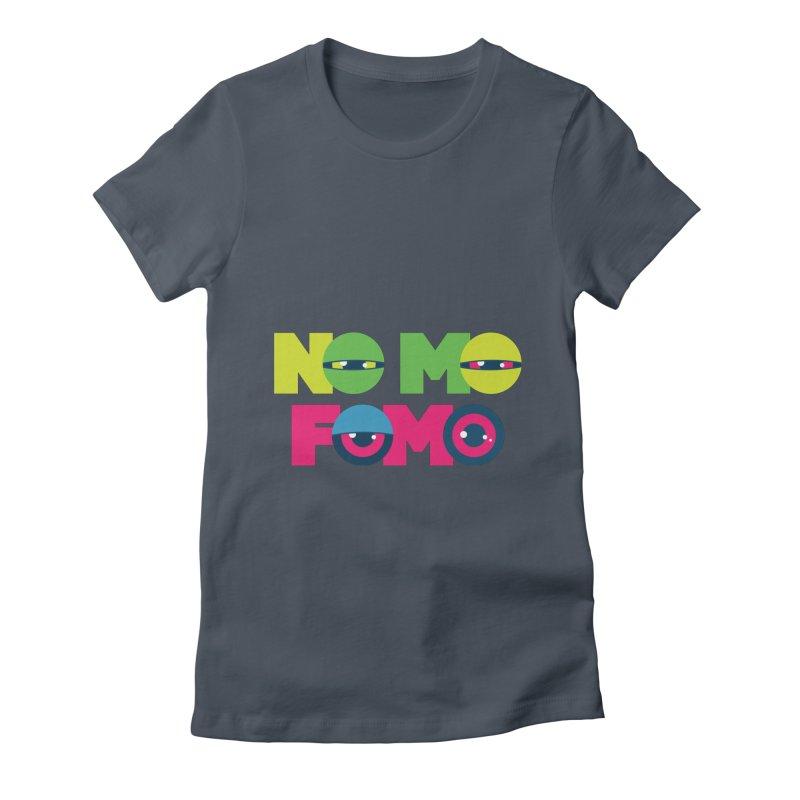 No Mo Fomo Women's T-Shirt by Jana Artist Shop