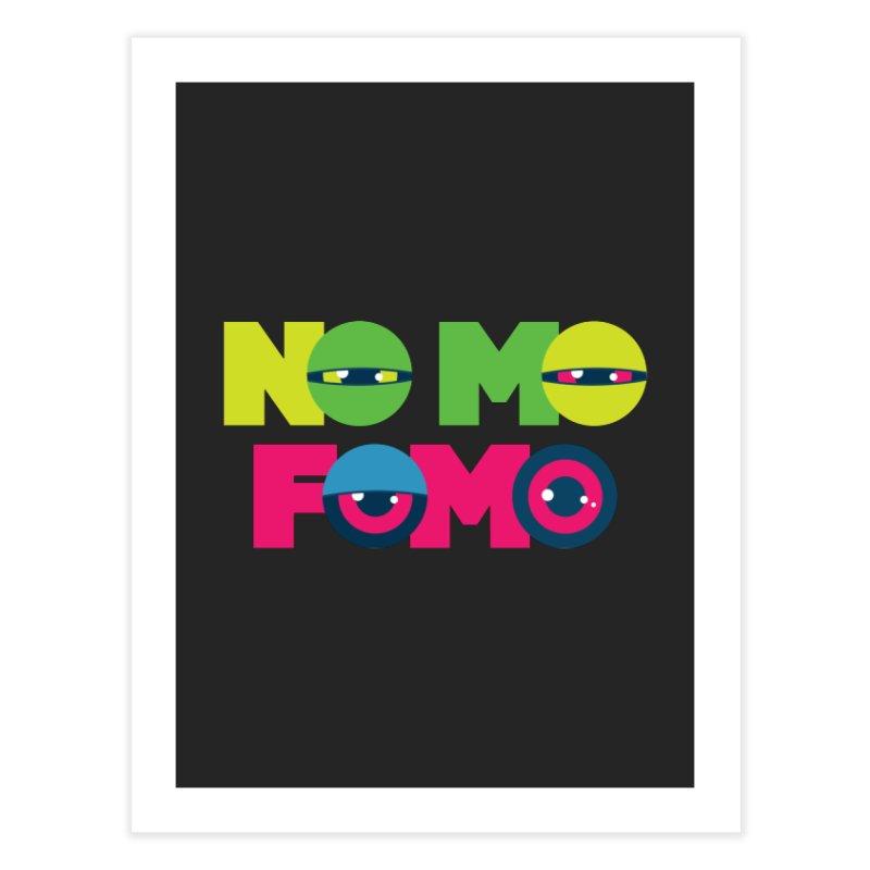 No Mo Fomo Home Fine Art Print by Jana Artist Shop