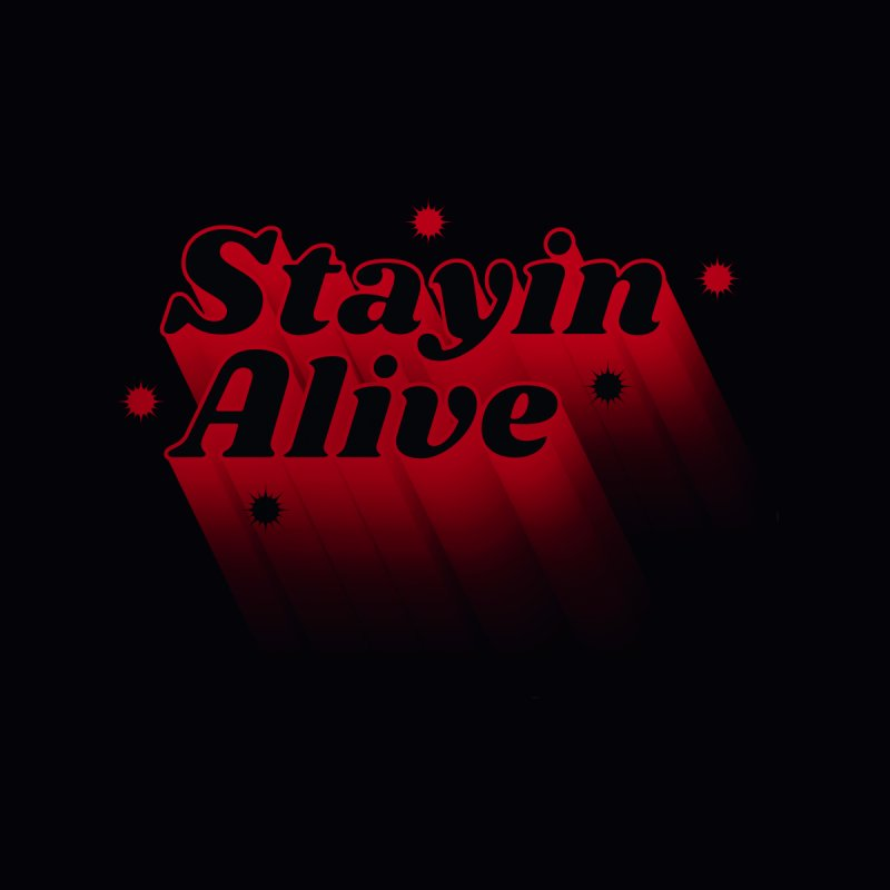 Stayin Alive Women's T-Shirt by Jana Artist Shop