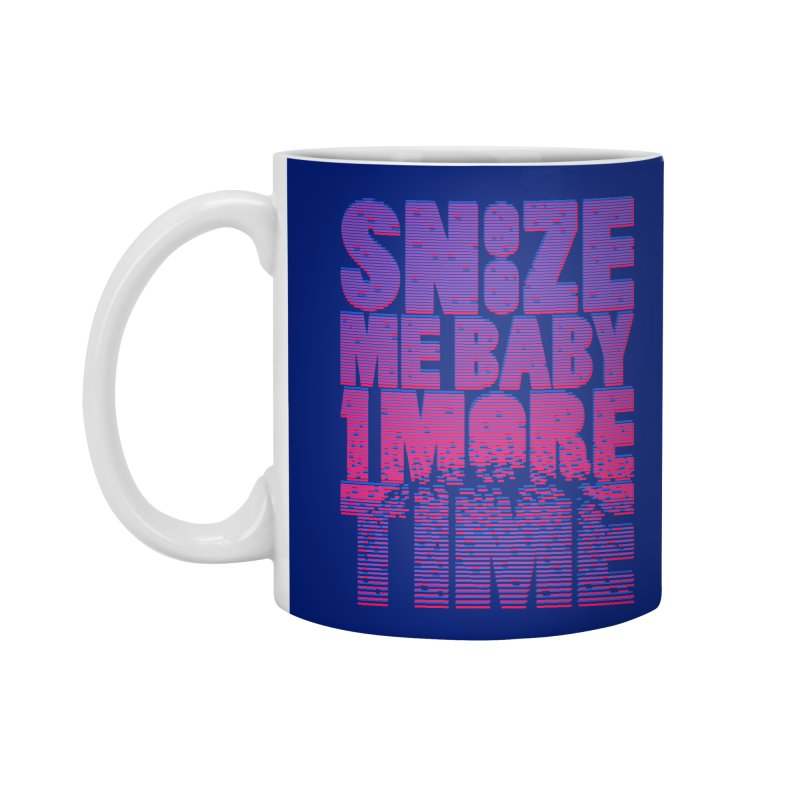 Snooze Me Baby One More Time Accessories Mug by Jana Artist Shop