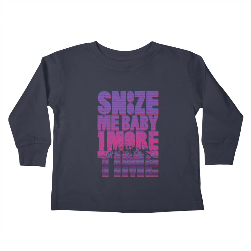 Snooze Me Baby One More Time Kids Toddler Longsleeve T-Shirt by Jana Artist Shop