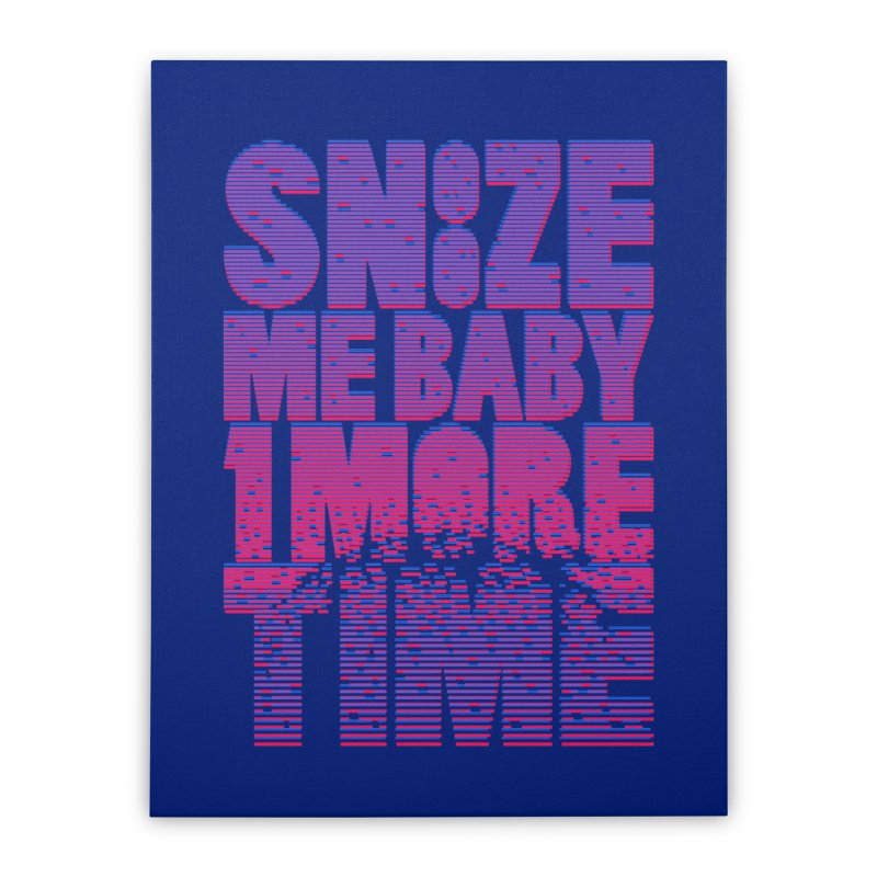 Snooze Me Baby One More Time Home Stretched Canvas by Jana Artist Shop