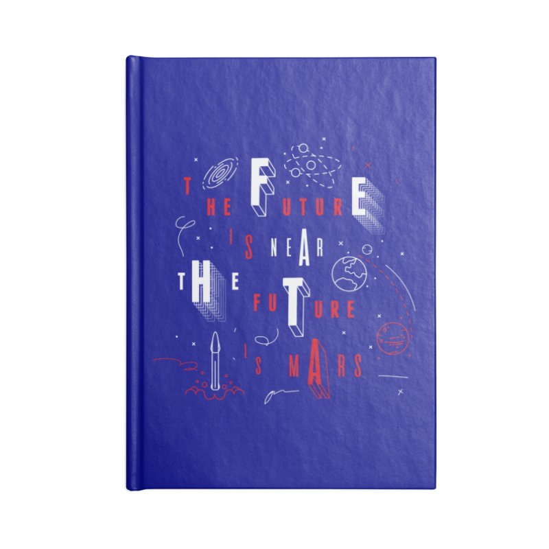 The Future is Mars Accessories Notebook by Jana Artist Shop