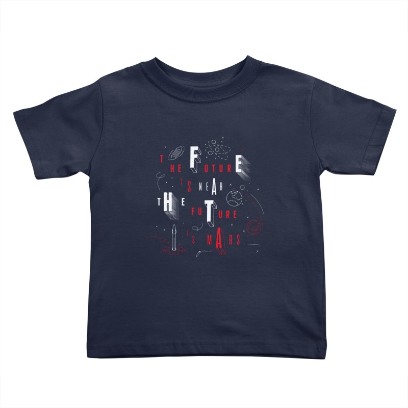 The Future is Mars Kids Toddler T-Shirt by Jana Artist Shop