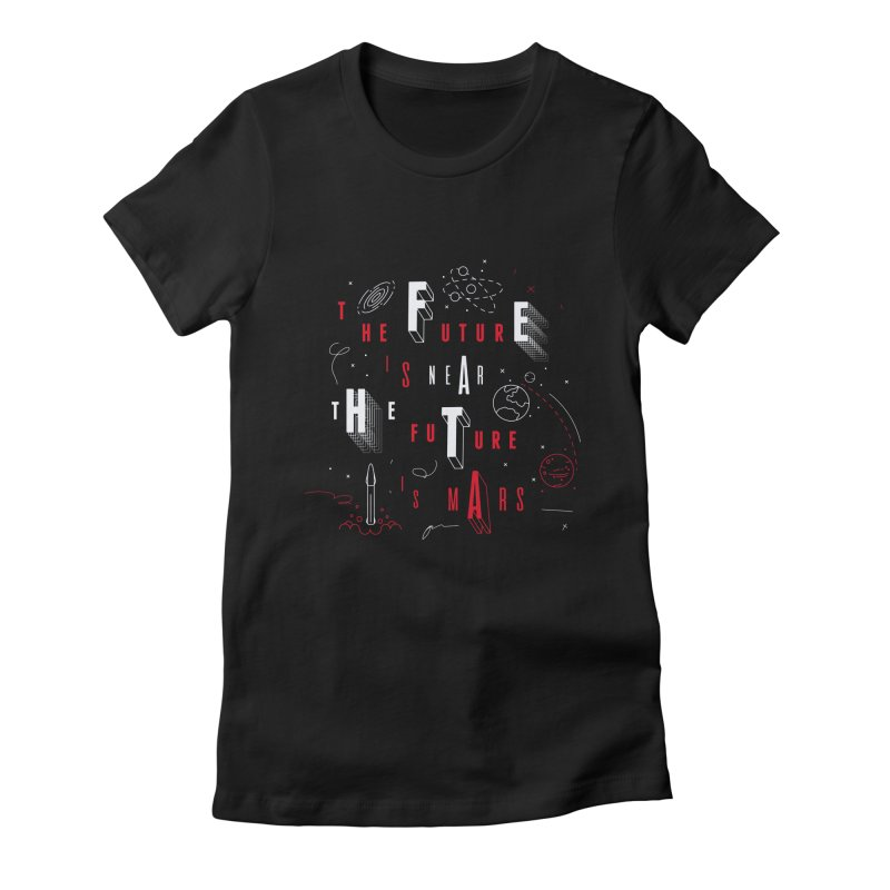 The Future is Mars Women's Fitted T-Shirt by Jana Artist Shop