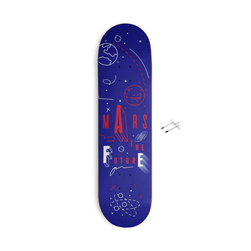 The Future is Mars Accessories With Hanging Hardware Skateboard by Jana Artist Shop