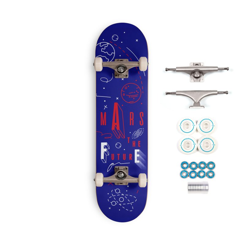 The Future is Mars Accessories Complete - Basic Skateboard by Jana Artist Shop