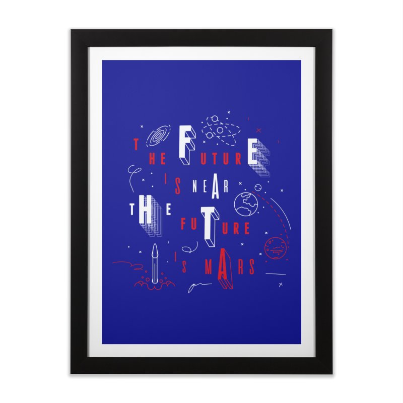 The Future is Mars Home Framed Fine Art Print by Jana Artist Shop