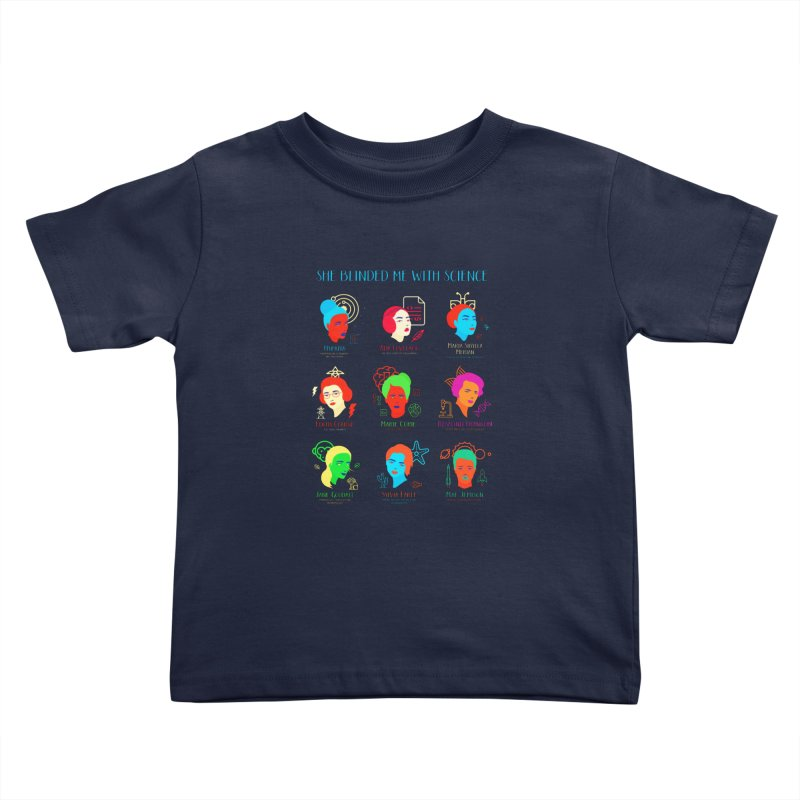 She Blinded Me With Science Kids Toddler T-Shirt by Jana Artist Shop