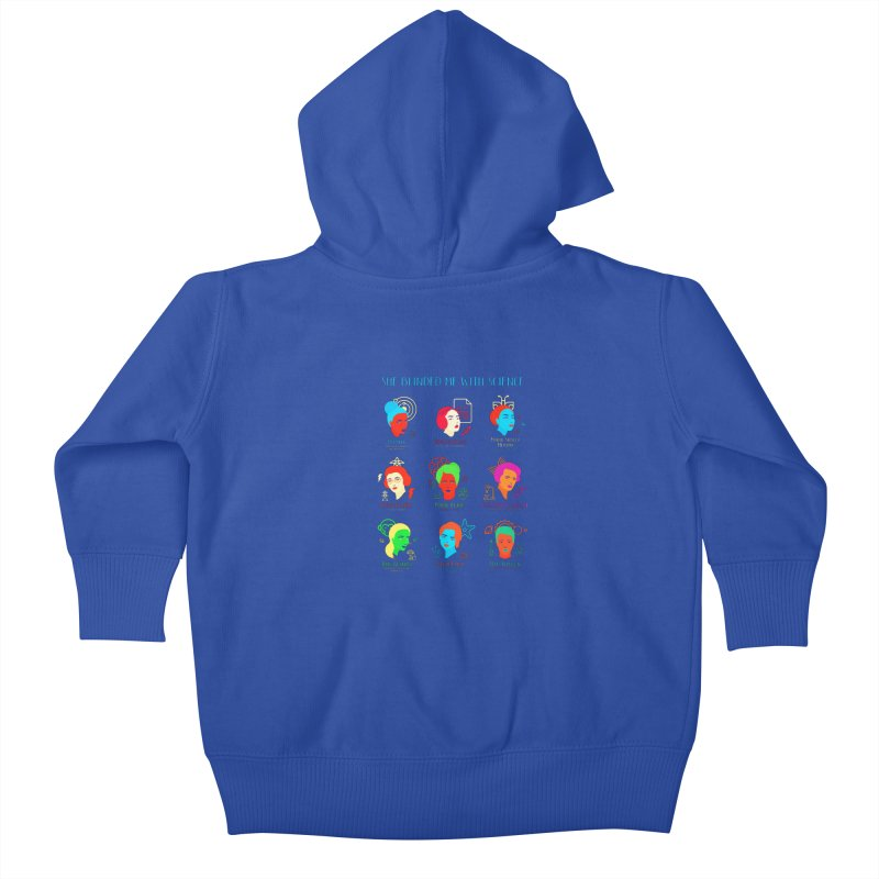 She Blinded Me With Science Kids Baby Zip-Up Hoody by Jana Artist Shop