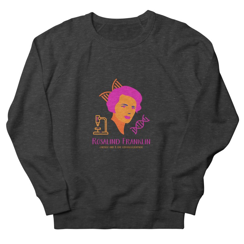 Rosalind Franklin Women's Sweatshirt by Jana Artist Shop