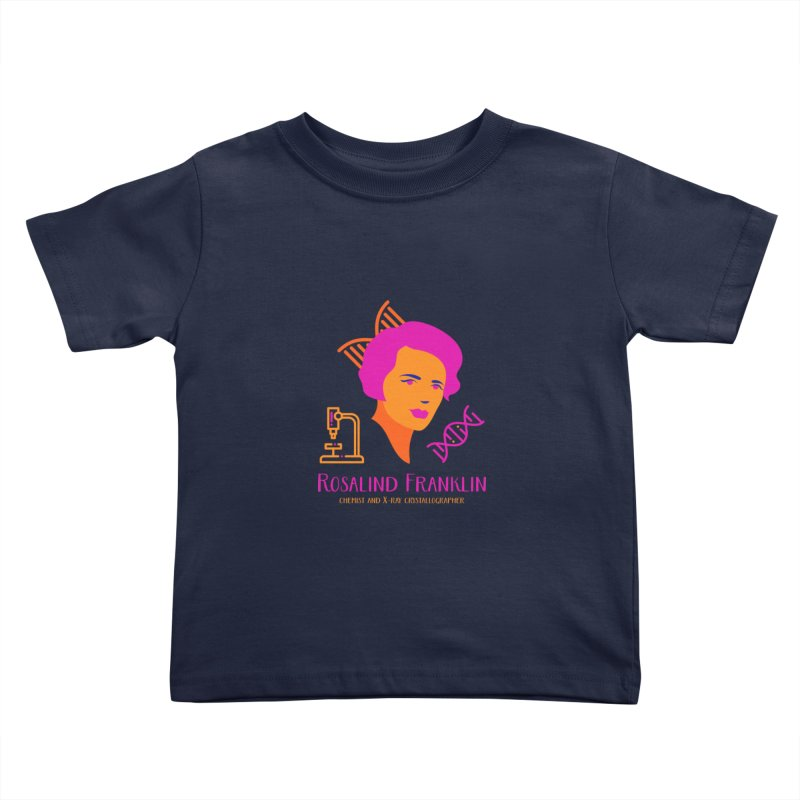 Rosalind Franklin Kids Toddler T-Shirt by Jana Artist Shop
