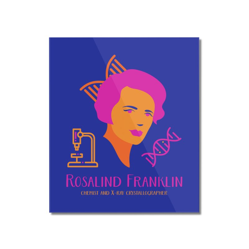 Rosalind Franklin Home Mounted Acrylic Print by Jana Artist Shop