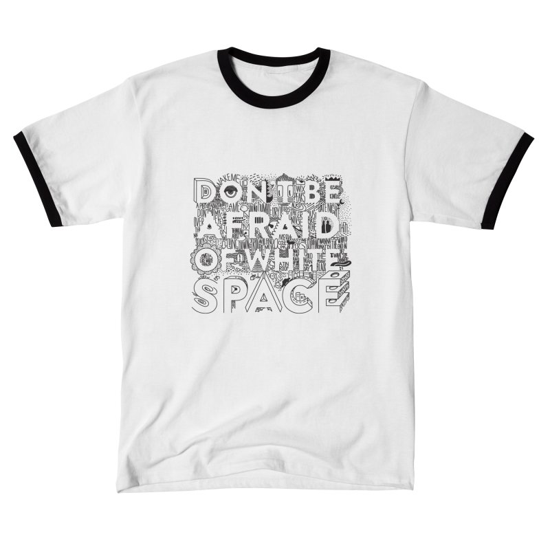 Don't be Afraid of White Space Women's T-Shirt by Jana Artist Shop