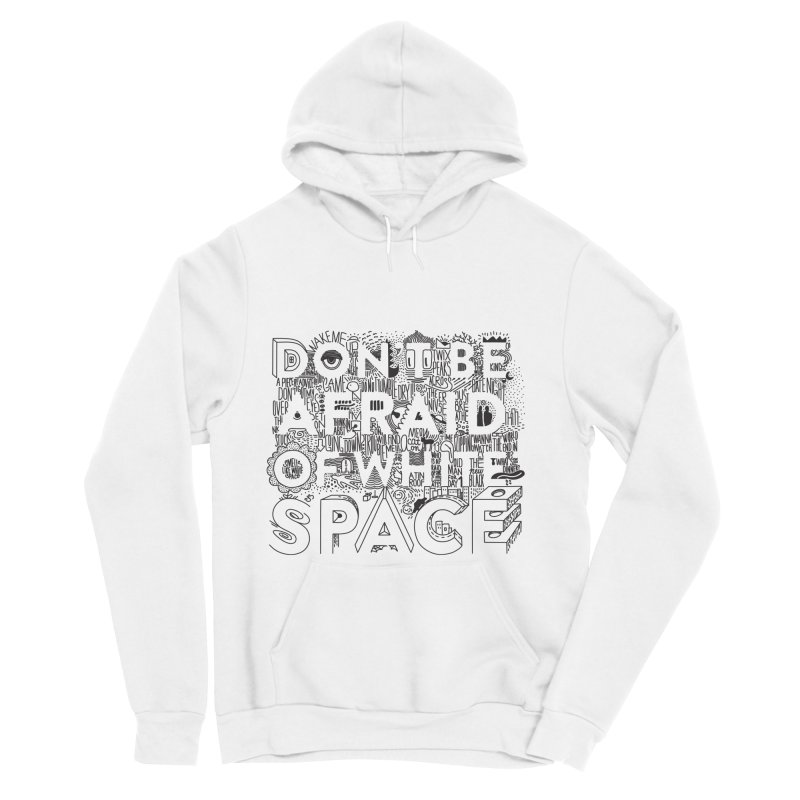 Don't be Afraid of White Space Women's Sponge Fleece Pullover Hoody by Jana Artist Shop