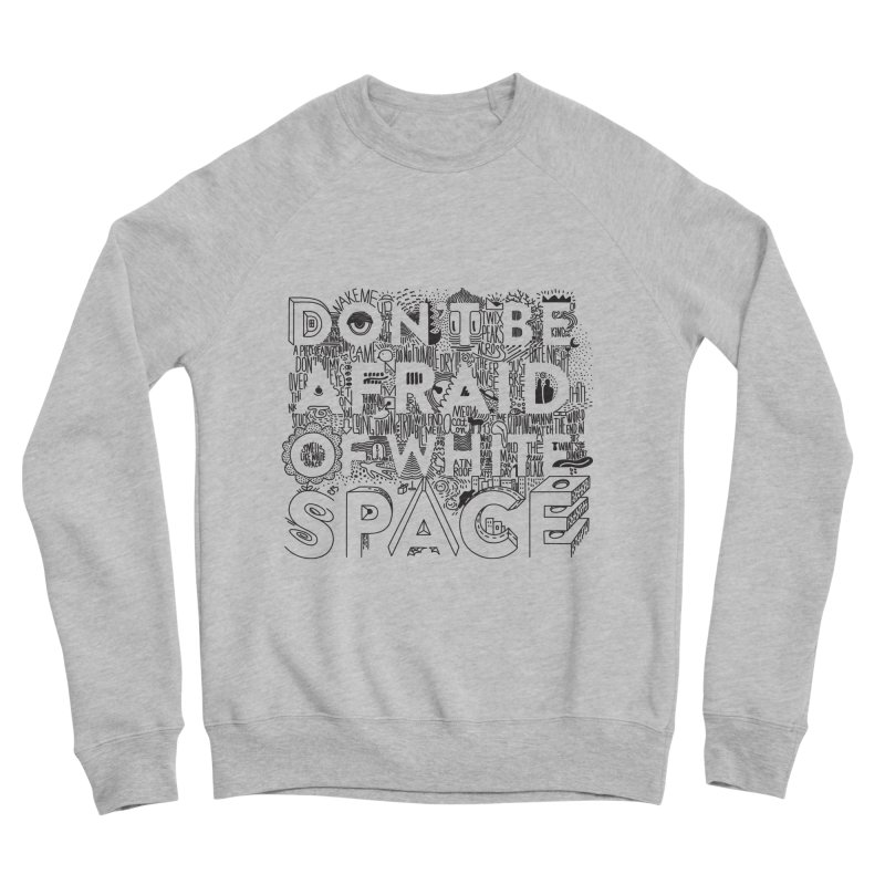 Don't be Afraid of White Space Men's Sponge Fleece Sweatshirt by Jana Artist Shop