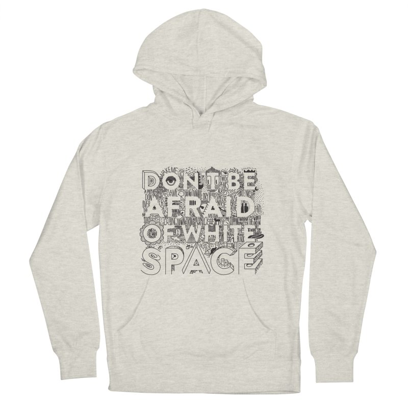 Don't be Afraid of White Space Men's French Terry Pullover Hoody by Jana Artist Shop