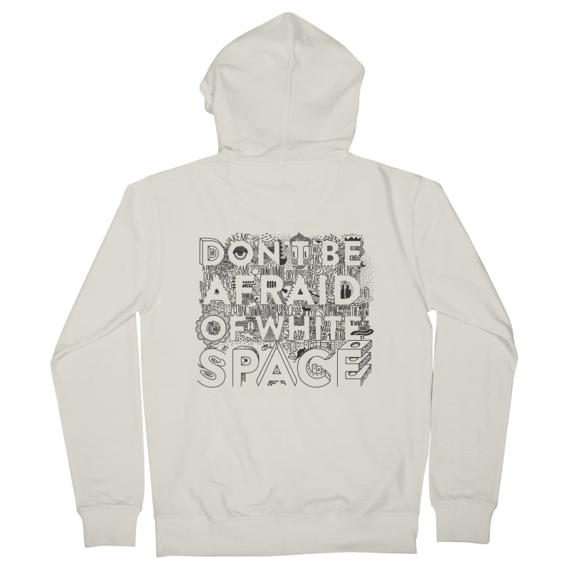 Don't be Afraid of White Space Men's French Terry Zip-Up Hoody by Jana Artist Shop