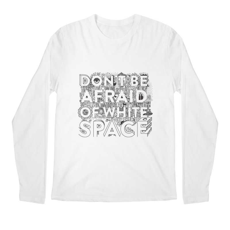 Don't be Afraid of White Space Men's Regular Longsleeve T-Shirt by Jana Artist Shop