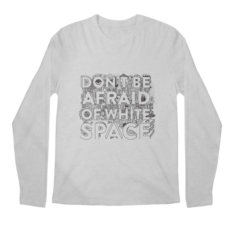 Don't be Afraid of White Space Men's Regular Longsleeve T-Shirt by Jana Artist Shop