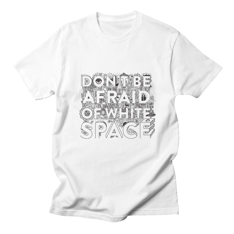 Don't be Afraid of White Space Men's Regular T-Shirt by Jana Artist Shop