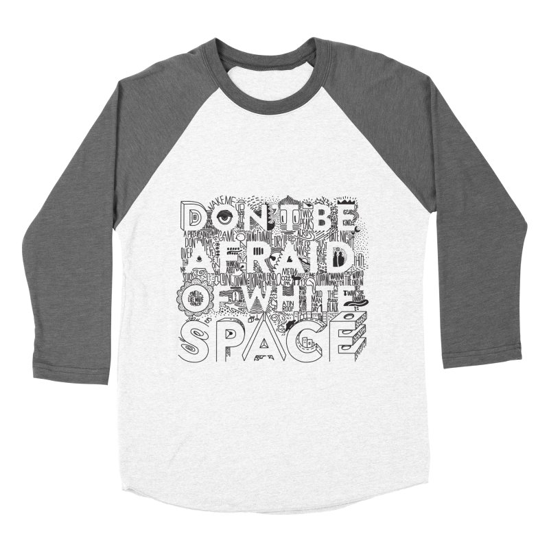 Don't be Afraid of White Space Women's Baseball Triblend Longsleeve T-Shirt by Jana Artist Shop