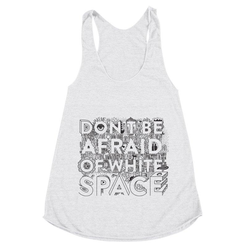 Don't be Afraid of White Space Women's Racerback Triblend Tank by Jana Artist Shop