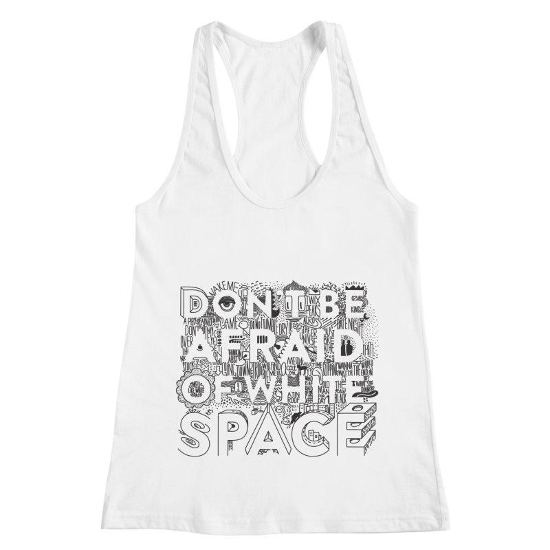Don't be Afraid of White Space Women's Racerback Tank by Jana Artist Shop