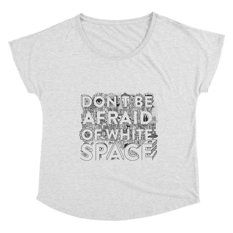 Don't be Afraid of White Space Women's Scoop Neck by Jana Artist Shop