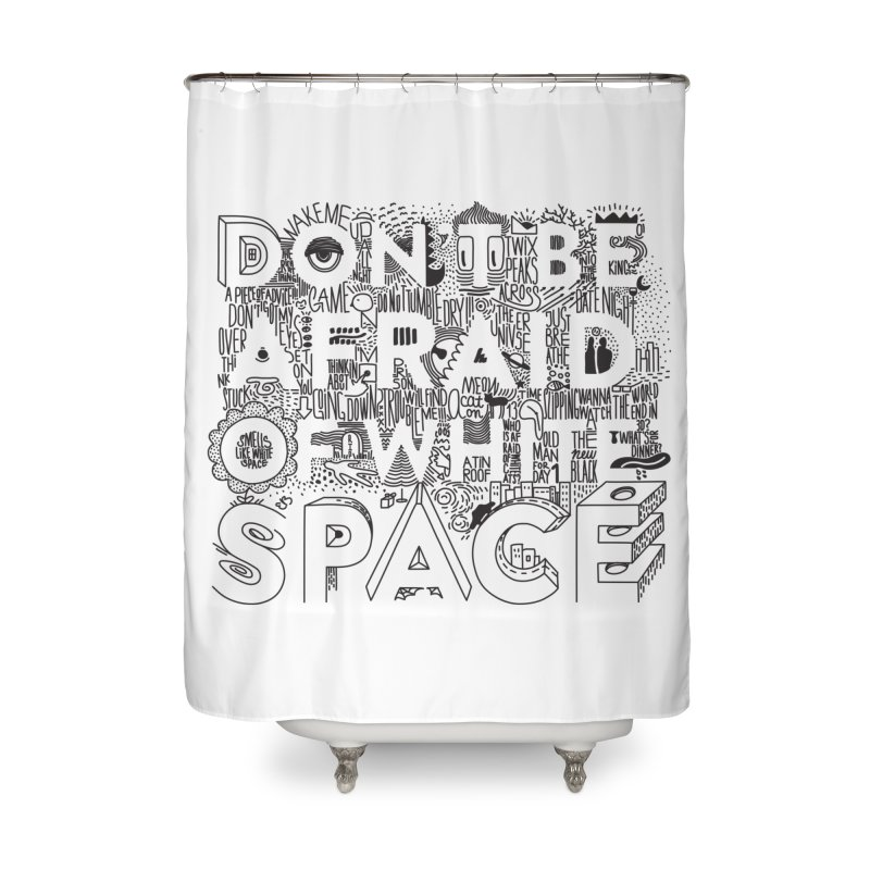 Don't be Afraid of White Space Home Shower Curtain by Jana Artist Shop