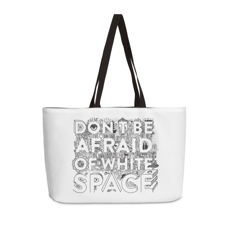 Don't be Afraid of White Space Accessories Weekender Bag Bag by Jana Artist Shop