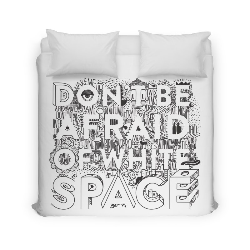 Don't be Afraid of White Space Home Duvet by Jana Artist Shop