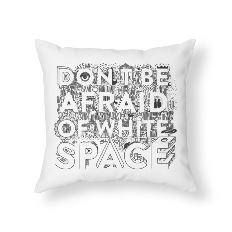 Don't be Afraid of White Space Home Throw Pillow by Jana Artist Shop