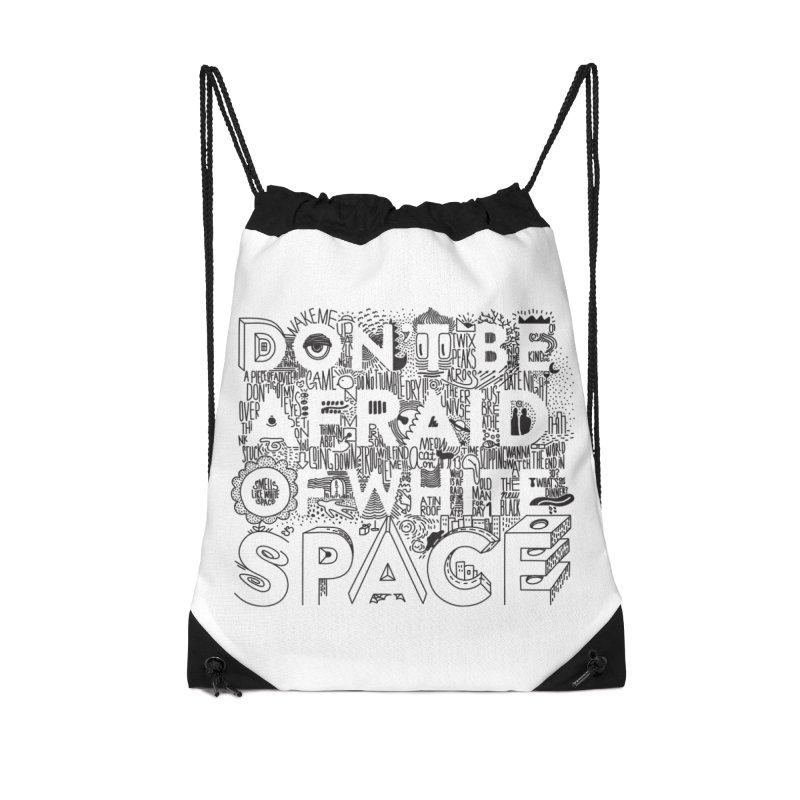 Don't be Afraid of White Space Accessories Drawstring Bag Bag by Jana Artist Shop